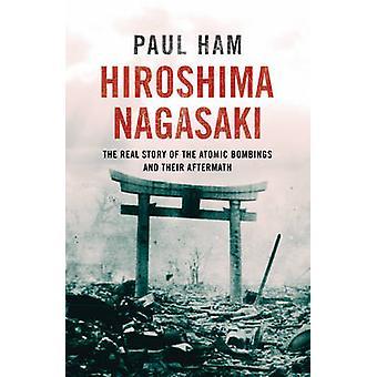 Hiroshima Nagasaki by Paul Ham - 9780552778503 Book