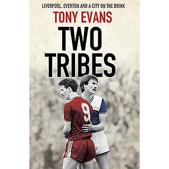 Everton - Liverpool - zwei Stämme und eine Stadt am Rande von Tony Evans
