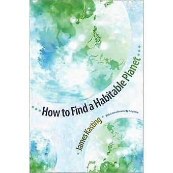 How to Find a Habitable Planet (With a New afterword by the author) b