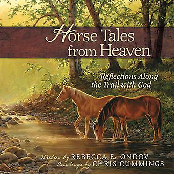 Horse Tales from Heaven - Reflections Along the Trail with God (Gift e