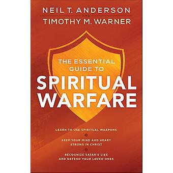 The Essential Guide to Spiritual Warfare - Learn to Use Spiritual Weap