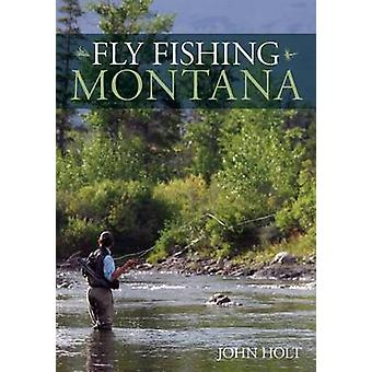 Fly Fishing Montana by John Holt - 9780762796823 Book