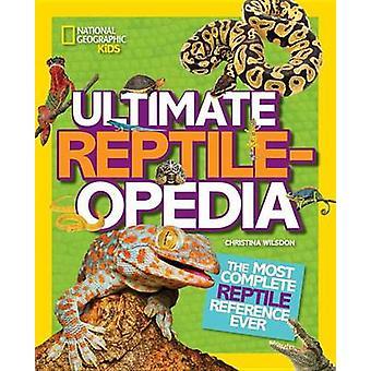 Ultimate Reptilopedia by Christina Wilsdon - 9781426321023 Book