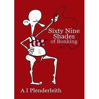 Sixty Nine Shades of Bonking by Allan Plenderleith - Allan Plenderlei