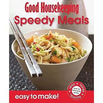 Speedy Meals - Over 100 Triple-Tested Recipes by Good Housekeeping Ins