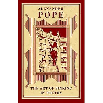 The Art of Sinking in Poetry by Alexander Pope - 9781847496928 Book