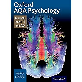 Oxford AQA Psychology A Level Year 1 and AS by Simon Green - Rob Lewi