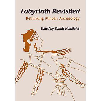 Labyrint Revisited - Rethinking Minoïsch Archeologie door Yannis Hamilaki