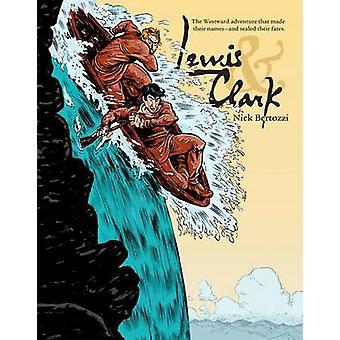 Lewis & Clark by Nick Bertozzi - 9781596434509 Book
