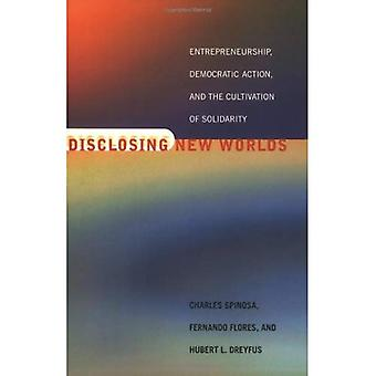 Disclosing New Worlds: Entrepreneurship, Democratic Action and the Cultivation of Solidarity