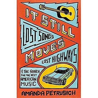 Ele ainda se move: Canções perdidas, perdida as rodovias e a busca para a próxima música americana