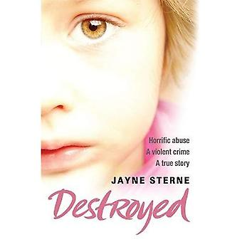 Destroyed: A Secret That Can't be Told - A Life Forever Ruined