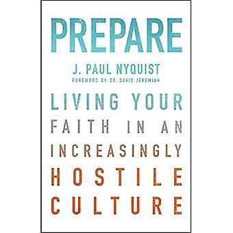 Préparer: Vivre votre foi en une Culture de plus en plus Hostile