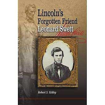 Lincoln's Forgotten Friend, Leonard Swett