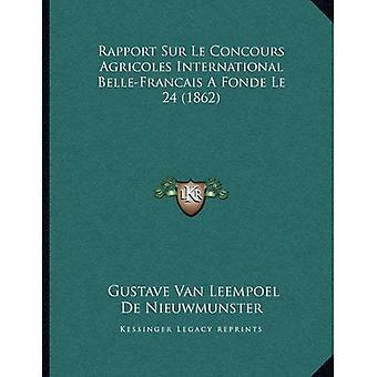 Rapport Sur Le Concours Agricoles internasjonale Belle-Francais en Fonde Le 24 (1862)