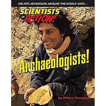 Archaeologists! (Scientists in Action)