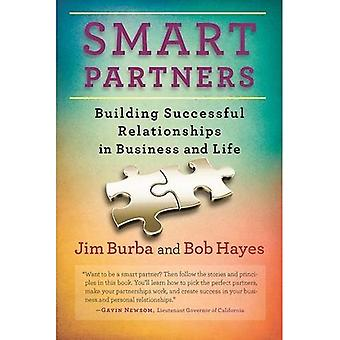 Smart Partners: Building Successful Relationships in Business and Life