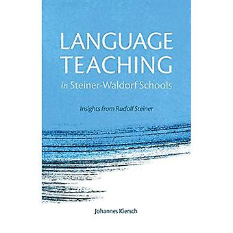 Language Teaching in Steiner-Waldorf Schools: Insights from Rudolf Steiner