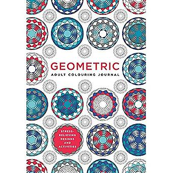 Adult Colouring Journal: Geometric: 128 gorgeous pages to colour, connect the dots, write on, sketch� on and more