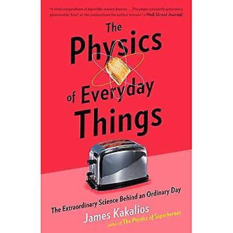 La physique des choses du quotidien: la Science extraordinaire derrière une journée ordinaire
