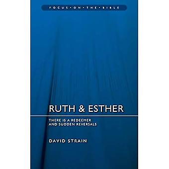 Ruth & Esther: There is a� Redeemer and Sudden Reversals (Focus on the Bible)
