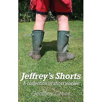 Jeffrey's Shorts: A collection of short stories