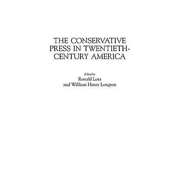 The Conservative Press in TwentiethCentury America by Lora & Ronald