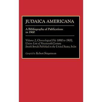 Judaica-Americana eine Bibliographie von Publikationen soll 1900Volume 1 chronologischer Datei 1676, 1889Volume 2 chronologische Datei 1890 von Singerman & Robert