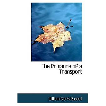 The Romance of a Transport by Russell & William Clark