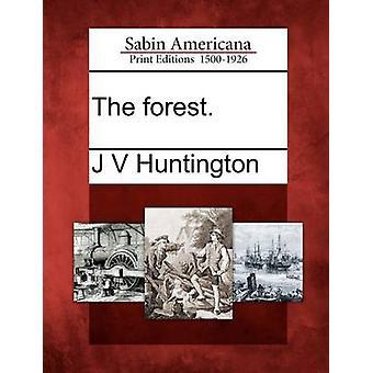 The forest. by Huntington & J V