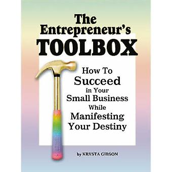 The Entrepreneurs Toolbox by Gibson & Krysta