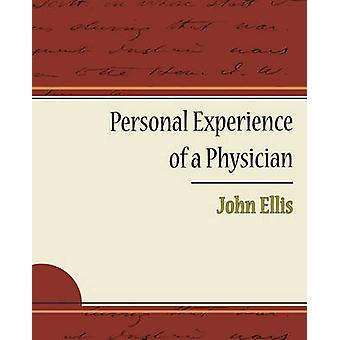 Personal Experience of a Physician by Ellis & John