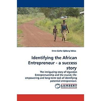 Identifying the African Entrepreneur  A Success Story by Grler & Emre