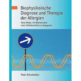 Biophysikalische Diagnose Und Therapie Der Allergien by Schumacher & Peter