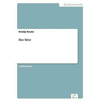 Das Bse by Reuter & Natalja