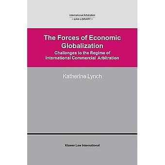 Die Kräfte der wirtschaftlichen Globalisierung Challanges gegen das Regime der internationalen Handelsschiedsgerichtsbarkeit von Lynch & Katherine
