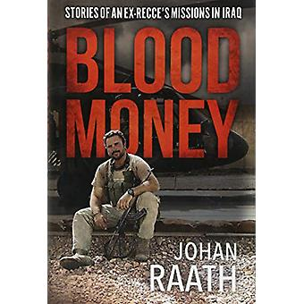 Blood Money - Stories of an Ex-Recce's Missions in Iraq by Blood Money