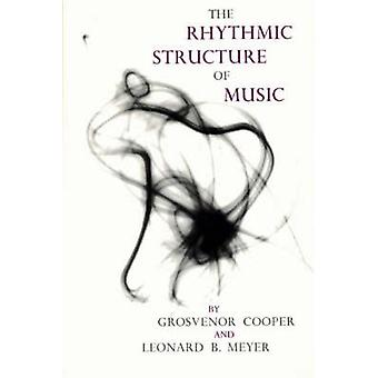 The Rhythmic Structure of Music by Grosvenor W. Cooper - Leonard B. M