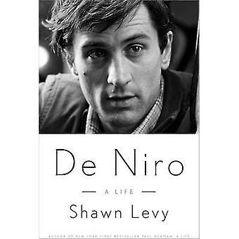 De Niro - A Life by Shawn Levy - 9780307716798 Book