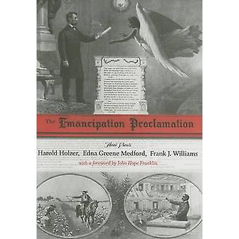 The Emancipation Proclamation - Three Views by Harold Holzer - Edna Gr