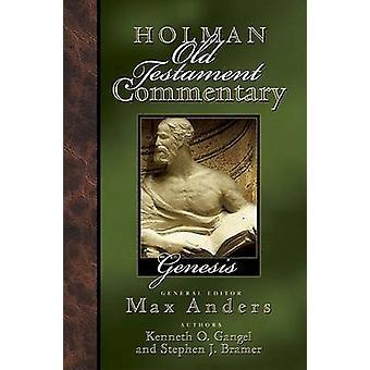 Genesis by Kenneth O Gangel - Stephen J Bramer - Max Anders - 9780805