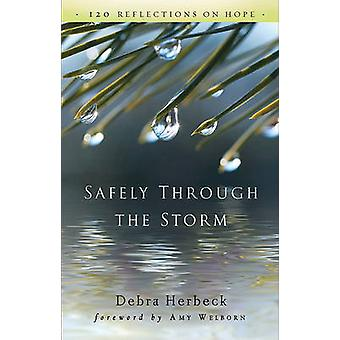 Safely Through the Storm - 120 Reflections on Hope by Debra Herbeck -