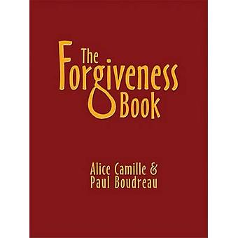 The Forgiveness Book - A Catholic Approach by Alice Camille - Paul Bou