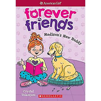 Madison's New Buddy (American Girl - Forever Friends #2) by Crystal Ve