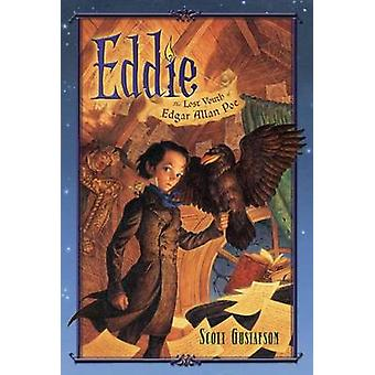 Eddie - The Lost Youth of Edgar Allan Poe by Scott Gustafson - Scott G