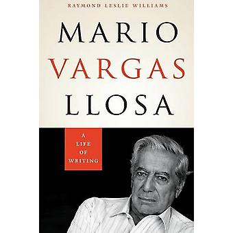 Mario Vargas Llosa - A Life of Writing by Raymond Leslie Williams - 97