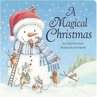 A Magical Christmas by Claire Freedman - Gail Yerrill - 9781589252363