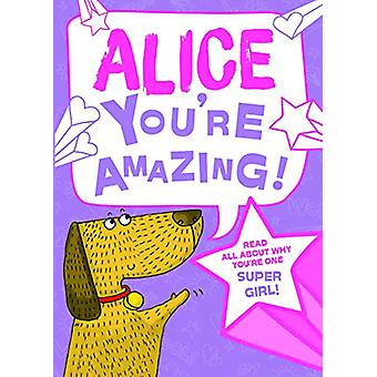 Alice You'Re Amazing - 9781785538131 Book