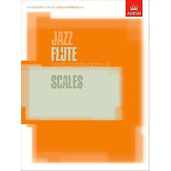 Jazz Flute Scales Levels/Grades 1-5 - 9781860963452 Book