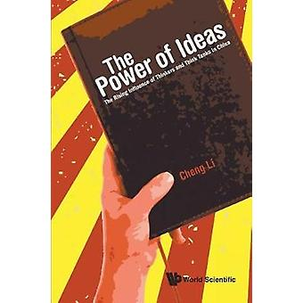 Power Of Ideas - The - The Rising Influence Of Thinkers And Think Tank